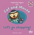 Stéphane Husar et Loïc Méhée - J'apprends l'anglais avec Cat and Mouse - Let's go shopping !. 1 CD audio