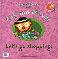 Stéphane Husar et Loïc Méhée - J'apprends l'anglais avec Cat and Mouse - Let's go shopping !. 1 CD audio