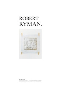 Robert Ryman - Stéphane Ibars |