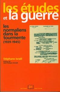 Stéphane Israël - Les Etudes et la guerre - Les normaliens dans la tourmente (1939-1945).