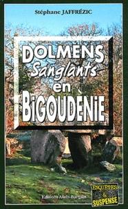 Stéphane Jaffrézic - Dolmens sanglants en Bigoudènie.