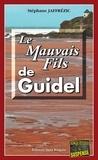 Stéphane Jaffrézic - Le Mauvais Fils de Guidel - Une intrigue familiale en Bretagne.