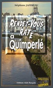 Stéphane Jaffrézic - Rendez-vous raté à Quimperlé.