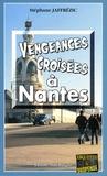 Stéphane Jaffrézic - Vengeances croisées à Nantes.