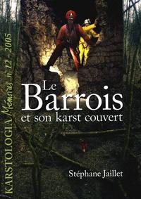 Stéphane Jaillet - Le Barrois et son karst couvert.