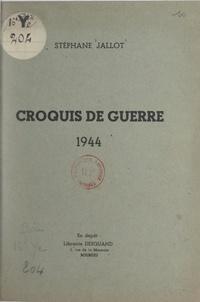 Stéphane Jallot - Croquis de guerre, 1944.