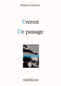 Stéphane Jaubertie - Everest ; De passage.