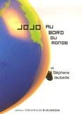 Stéphane Jaubertie - Jojo au bord du monde.