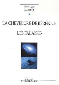 Stéphane Jaubertie - La chevelure de Bérénice ; Les falaises.
