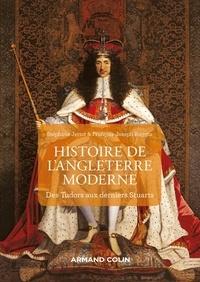 Stéphane Jettot et François-Joseph Ruggiu - L'Angleterre à l'époque moderne - Des Tudors aux derniers Stuarts.