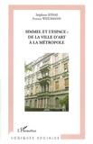 Stéphane Jonas et Francis Weidmann - Simmel et l'espace : de la ville d'art à la métropole.
