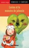 Stéphane Jorisch et Nancy Montour - Lorina et le monstre de jalousie.