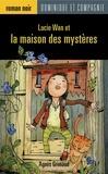 Stéphane Jorisch et Agnès Grimaud - Lucie Wan  : Lucie Wan et la maison des mystères.