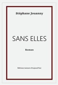 Stéphane Jouanny - Sans elles.