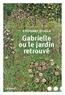 Stéphane Jougla - Gabrielle ou le jardin retrouvé.