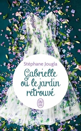 Gabrielle ou le jardin retrouvé