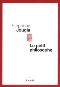 Stéphane Jougla - Le petit philosophe.