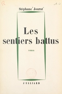 Stéphane Jourat - Les sentiers battus.