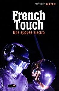 Stéphane Jourdain - French Touch - 1995-2015 : une épopée électro.