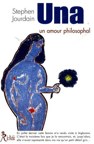 Stéphane Jourdain - Una - Un amour philosophal.