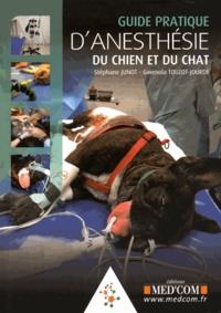 Stéphane Junot et Gwenola Touzot-Jourde - Guide pratique d''anesthésie du chien et du chat.