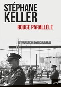 Stéphane Keller - Rouge parallèle.