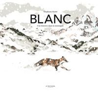 Stéphane Kiehl - Blanc - Une histoire dans la montagne.