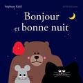 Stéphane Kiehl - Bonjour et bonne nuit.
