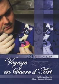 Stéphane Klein - Voyage en sucre d'art - Edition français-anglais-italien.