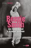 Stéphane Koechlin - Bessie Smith - Des routes du sud à la vallée heureuse.