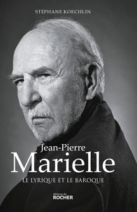 Téléchargez des livres gratuitement pour ipad Jean-Pierre Marielle  - Le lyrique et le baroque 9782268102993 (Litterature Francaise) par Stéphane Koechlin FB2 CHM PDF