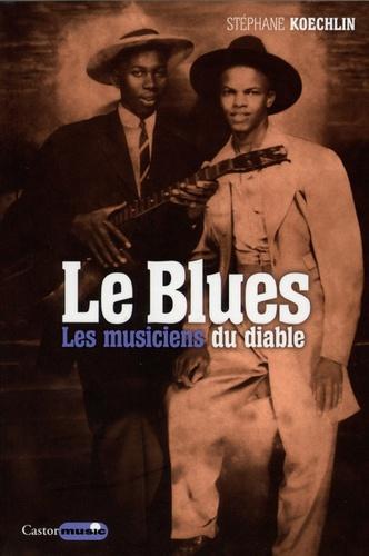 Le Blues. Les musiciens du diable