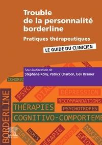Stéphane Kolly et Patrick Charbon - Troubles de la personnalité borderline - Pratiques thérapeutiques.