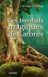 Stephane Krebs - Les bienfaits magiques des arbres.