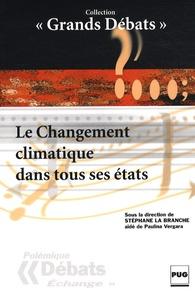 Stéphane La Branche - Le Changement climatique dans tous ses états.