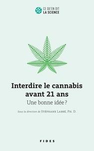 Téléchargement ebook gratuit portugais pdf Interdire le cannabis avant 21 ans  - Une bonne idée? par Stéphane Labbe 9782762143867 (French Edition) PDB DJVU PDF