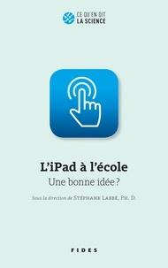 Stéphane Labbe - L'iPad à l'école - Une bonne idée?.