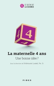 Stéphane Labbe - La maternelle 4 ans - Une bonne idée?.