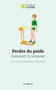 Stéphane Labbe - Perdre du poids - Comment s'y retrouver.