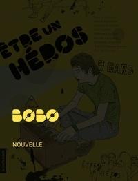 Stéphane Lafleur - Etre un héros - Bobo.