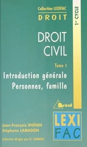 Stéphane Lamadon et Jean-François Dhénin - Droit civil - Tome 1, Introduction générale, personnes, famille.