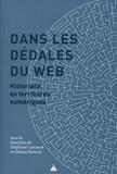 Stéphane Lamassé et Gaëtan Bonnot - Dans les dédales du web - Historiens en territoires numériques.