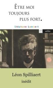 Stéphane Lambert - Etre moi toujours plus fort.