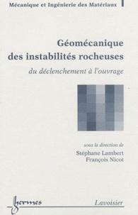 Géomécanique des instabilités rocheuses- Du déclenchement à l'ouvrage - Stéphane Lambert |