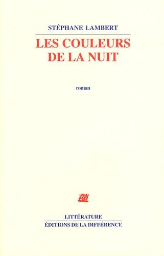 Stéphane Lambert - Les couleurs de la nuit.