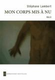 Stéphane Lambert - Mon corps mis à nu.