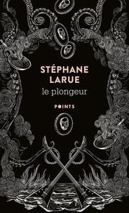 Téléchargement gratuit du livre électronique epub Le Plongeur par Stéphane Larue 9782757880739 (Litterature Francaise)