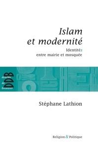 Stéphane Lathion - Islam et modernité - IdentitéS entre mairie et mosquée.