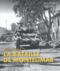 Stéphane Lavit et Vincent Sniprat - La bataille de Montélimar - Quatre jours en août 1944.
