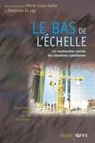 Stéphane Le Lay et Pierre Cours-Salies - Le bas de l'échelle - La construction sociale des situations subalternes.